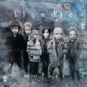 Blondie Mother The Panic of Girls