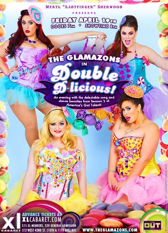 Double D-Licious, Glamazons, XL Cabaret