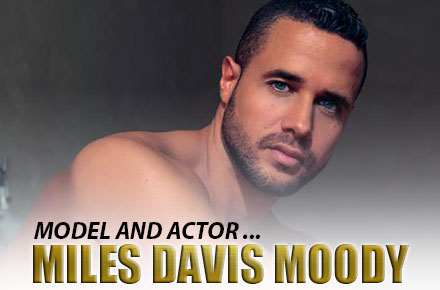 Miles Davis Moody | Actor and Model