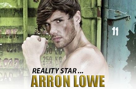 Arron Lowe | Model, Reality Star