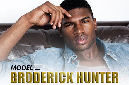 Broderick Hunter | Male Model