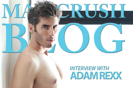Adam Rexx | Man Crush Blog Interview, Part 2