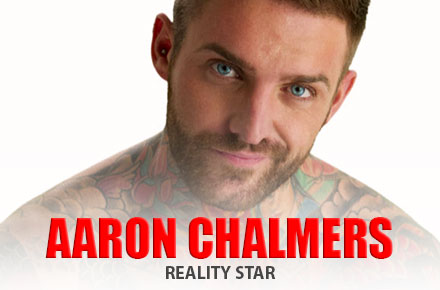 Aaron Chalmers | Reality Star