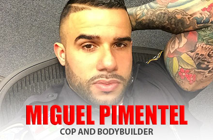 Miguel Pimentel | Cop and Bodybuilder
