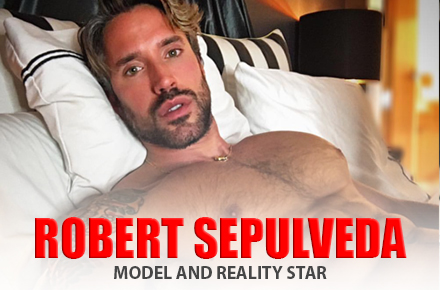 Robert Sepulveda Jr. | Model and Reality Star