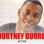 Courtney Burrell | Actor